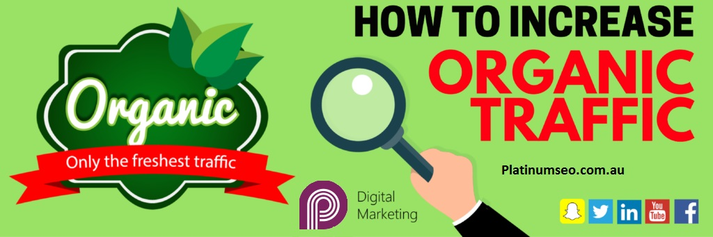 Top 3 ways and Online Marketing Tactics to Increase Organic Traffic